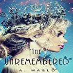 The Unremembered | A. Maslo