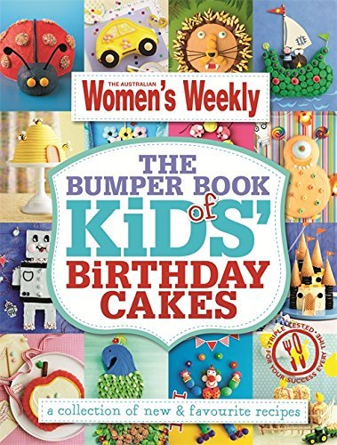 The Bumper Book of Kids' Birthday Cakes: Hundreds of triple-tested cake decorating ideas to make every party memorable, for boys and girls, from ... and teenagers (The Australian Women's Weekly) by The Australian Women's Weekly (1-Apr-2013) Flexibound