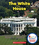 The White House (Rookie Read-About American Symbols)