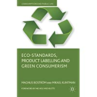 Eco-Standards, Product Labelling and Green Consumerism (Consumption and Public Life)