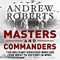 Masters and Commanders Audiobook by Andrew Roberts Narrated by Christian Rodska