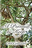 A Promise to Keep, Chuck Langlois, 1482524295