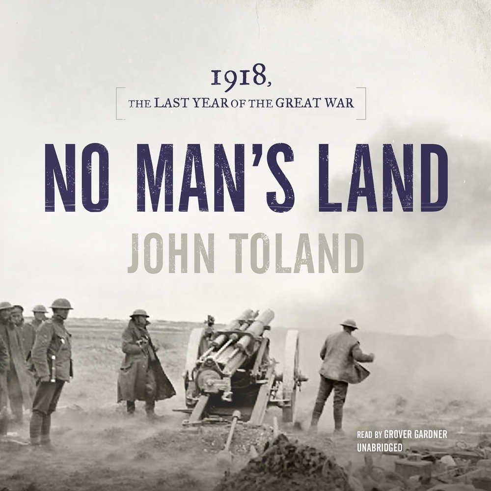 No Man's Land: 1918, the Last Year of the Great War pdf epub