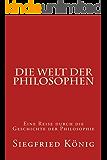 Die Welt der Philosophen - Eine Reise durch die Geschichte der Philosophie