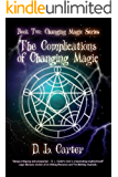 The Complications of Changing Magic