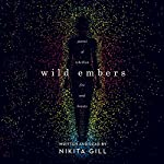 Wild Embers: Poems of Rebellion, Fire and Beauty | Nikita Gill