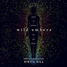 Wild Embers: Poems of Rebellion, Fire and Beauty Audiobook by Nikita Gill Narrated by Nikita Gill