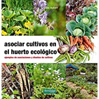 Asociar cultivos en el huerto ecológico: Ejemplos