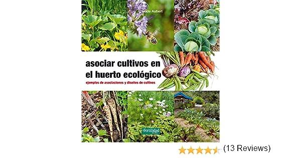 Asociar cultivos en el huerto ecológico: Ejemplos de asociaciones ...