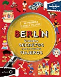 Mi primera Lonely Planet. Berlín: Grandes SECRETOS para pequeños VIAJEROS
