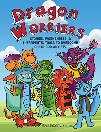 Pdf Self-Help Dragon Worriers: Stories, Worksheets & Therapeutic Tools to Overcome Childhood Anxiety