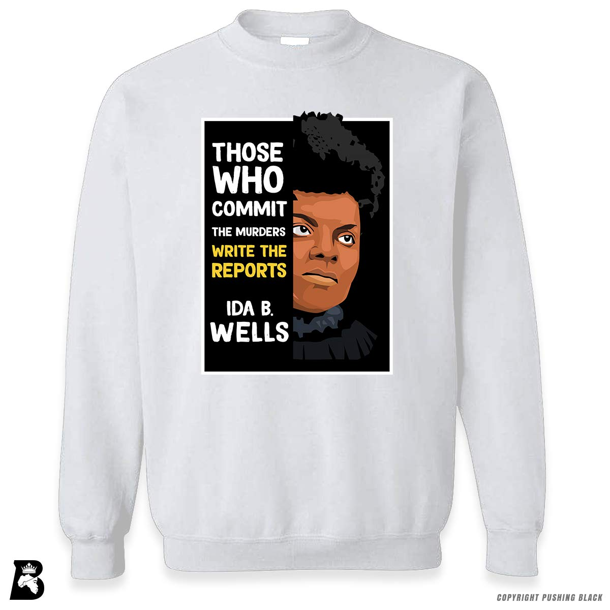 The Legacy Collection Wells Those who Commit The Murders Premium Unisex Sweatshirt Ida B