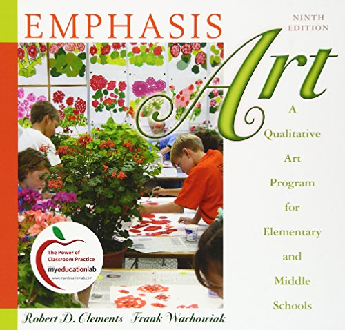 Emphasis Art: A Qualitative Art Program for Elementary and Middle Schools (9th Edition)