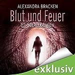 Blut und Feuer (Die Überlebenden 3)   Alexandra Bracken