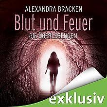 Blut und Feuer (Die Überlebenden 3) Hörbuch von Alexandra Bracken Gesprochen von: Nora Jokhosha