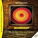 Willenskraft (Mental Powerline - Relaxing Dream) Hörbuch von Kurt Tepperwein Gesprochen von: Kurt Tepperwein