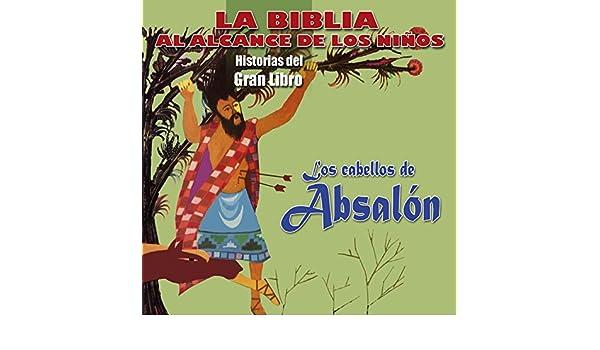 La Biblia al Alcance de los Niños: Los Cabellos de Absalón ...