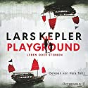 Playground: Leben oder Sterben Audiobook by Lars Kepler Narrated by Vera Teltz