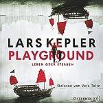 Playground: Leben oder Sterben | Lars Kepler