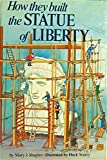 How They Built the Statue of Liberty, Mary J. Shapiro, 0394869575