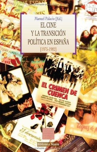 Descargar Libro El Cine Y La Transición Política En España Manuel Palacio Arranz