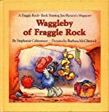 Waggleby of Fraggle Rock (A Fraggle Rock Book)