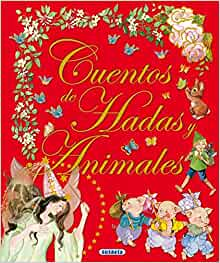 Cuentos de hadas y animales / Fairy Tales and Animals (Spanish Edition