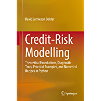 Credit-Risk Modelling: Theoretical Foundations, Diagnostic Tools, Practical Examples, and Numerical Recipes in Python
