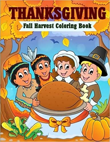 Read online Thanksgiving: Fall Harvest Coloring Book (Holiday Coloring Books) (Volume 1) PDF, azw (Kindle), ePub