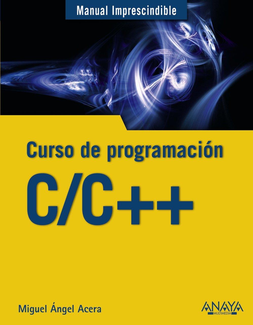 C/C++. Curso de programación Manuales Imprescindibles: Amazon.es: Miguel  Ángel Acera García: Libros