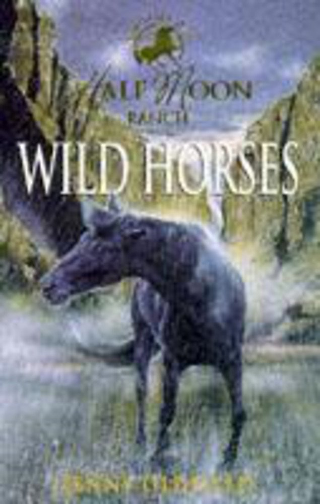 Wild Horses (Horses of Half-Moon Ranch S) ebook