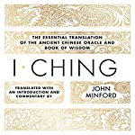 I Ching: The Essential Translation of the Ancient Chinese Oracle and Book of Wisdom | John Minford