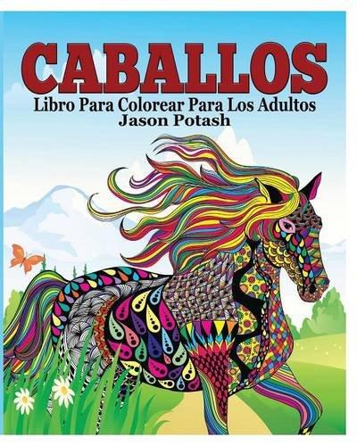 Descargar Libro Caballos Libro Para Colorear Para Los Adultos Jason Potash