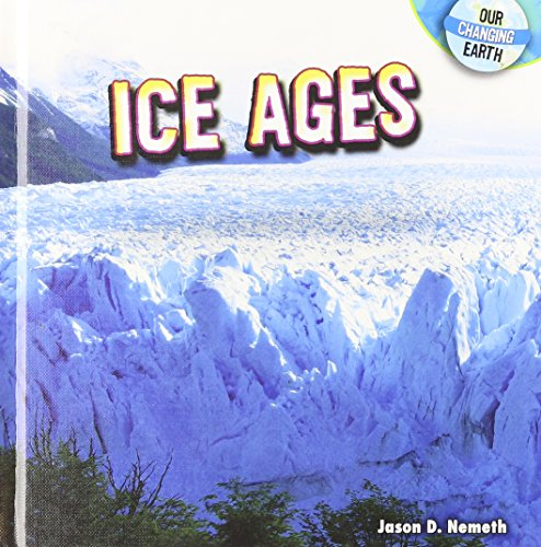 Ice Ages (Our Changing Earth)