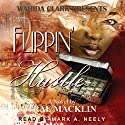 Flippin' The Hustle: Wahida Clark Presents) Audiobook by Trae Macklin Narrated by Mark A. Neely