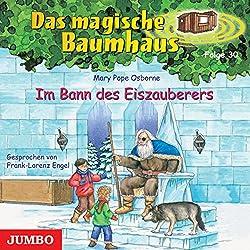 Im Bann des Eiszauberers (Das magische Baumhaus 30)