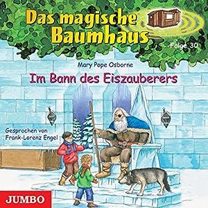 Im Bann des Eiszauberers (Das magische Baumhaus 30) Hörbuch