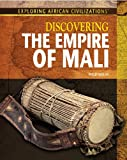 Discovering the Empire of Mali, Philip Wolny, 1477718834