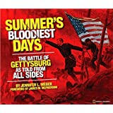 Summer's Bloodiest Days- The Battle of Gettysburg As Told From All Sides