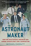 The Astronaut Maker: How One Mysterious Engineer Ran Human Spaceflight for a Generation