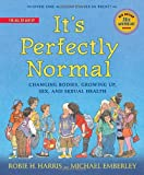 img - for It's Perfectly Normal: Changing Bodies, Growing Up, Sex, and Sexual Health (The Family Library) book / textbook / text book