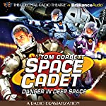 Tom Corbett Danger in Deep Space: A Radio Dramatization | Jerry Robbins,Deniz Cordell (dramatized by)