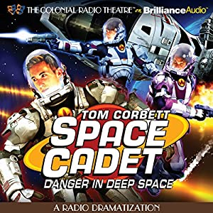Tom Corbett Danger in Deep Space Radio/TV Program