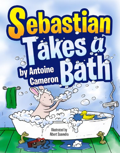Sebastian Takes A Bath - A Children's Picture Rhyming Book about a Rabbit taking a bath (Baby-3) (The Adventures of Sebastian Bunny)