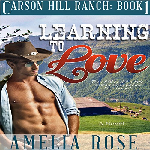 Learning to Love: Carson Hill Ranch, Book 1