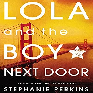 Lola and the Boy Next Door Audiobook