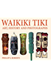 Waikiki Tiki: Art, History and Photographs