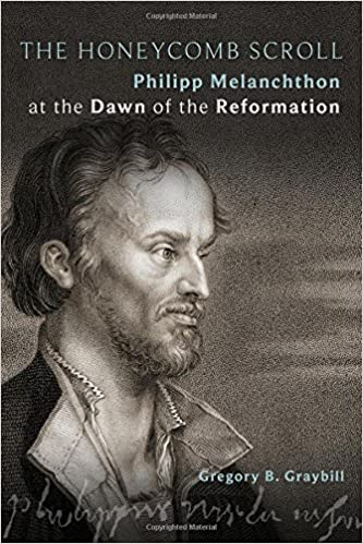 Book The Honeycomb Scroll: Philipp Melanchthon at the Dawn of the Reformation