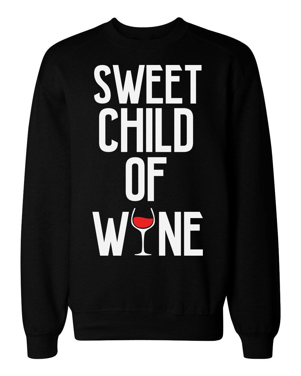 idcommerce Sweet Child of Wine Nice Glass of Red Wine Men's Women's Unisex Sweatshirt Extra Large