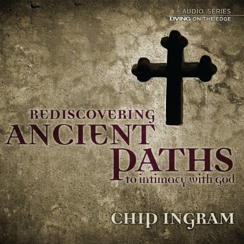 Ancient Paths to Intimacy with God